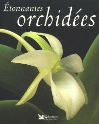 Etonnantes orchidées