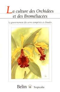 La culture des orchidées et des broméliacées : le gouvernement des serres tempérées et chaudes
