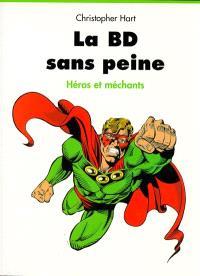 La BD sans peine : héros et traîtres