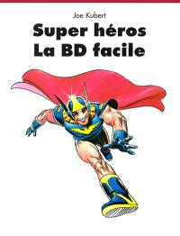 Super héros : la BD facile