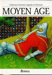 Moyen Age, les grands auteurs français du programme : anthologie et histoire littéraire