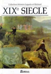 XIXe siècle, les grands auteurs français du programme : anthologie et histoire littéraire