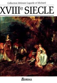 XVIIIe siècle, les grands auteurs français du programme : anthologie et histoire littéraire