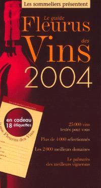 Le guide Fleurus des vins 2004 : 25.000 vins testés pour vous, plus de 4.000 sélectionnés, les 2.000 meilleurs domaines, le palmarès des meilleurs vignerons