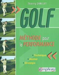 Golf, méthode pour la performance : technique, mental, stratégie
