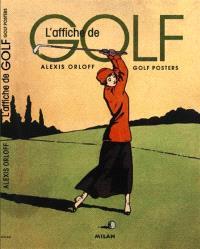 L'affiche de golf = Golf posters