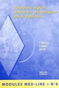 Douleurs aiguës, douleurs chroniques, soins palliatifs