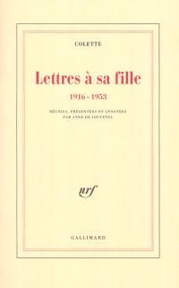 Lettres à sa fille : 1916-1953