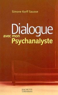 Dialogue avec mon psychanalyste
