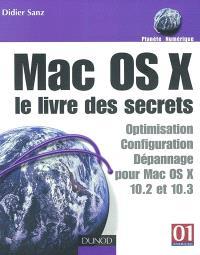 Mac OS X : le livre des secrets : optimisation, configuration, dépannage pour Mac OS X 10.2 et 10.3