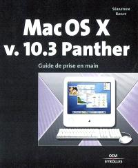 Mac OS X v 10.3 Panther : guide de prise en main