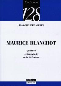 Maurice Blanchot : quiétude et inquiétude de la littérature