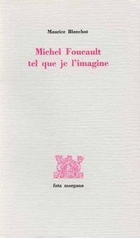Michel Foucault tel que je l'imagine