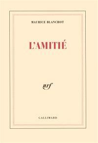 L'Amitié : recueil d'essais critiques sur des sujets très variés tels que Lascaux, Malraux, Bataille, l'ethnographie, le marxisme, la littérature, la politique