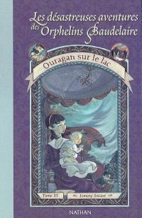Les désastreuses aventures des orphelins Baudelaire. Volume 3, Ouragan sur le lac