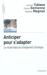 Anticiper pour s'adapter : le nouvel enjeu du changement climatique