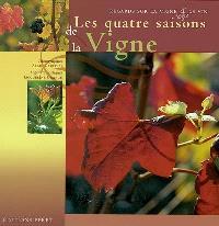Les quatre saisons de la vigne : regards sur la vigne et le vin