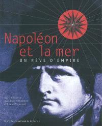 Napoléon et la mer : un rêve d'Empire