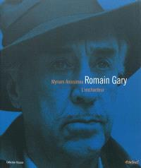 Romain Gary : l'enchanteur