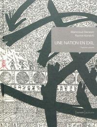 Une nation en exil : hymnes gravés; Suivi de La qasida de Beyrouth