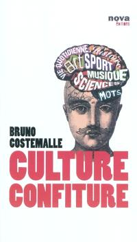 Culture confiture : un dîner ce soir et rien à raconter ?