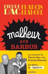 Signé Furax, Malheur aux barbus : feuilleton loufoque diffusé sur le poste parisien du 15 octobre 1951 au 28 juin 1952