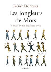 Les jongleurs de mots : de François Villon à Raymond Devos