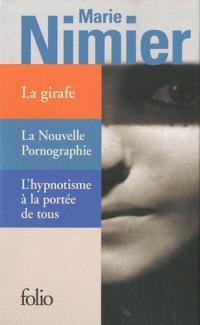 La girafe; La nouvelle pornographie; L'hypnotisme à la portée de tous