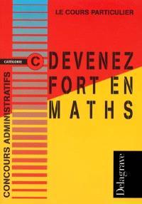 Devenez fort en maths : concours administratifs, catégorie C