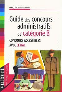 Guide des concours administratifs de catégorie B : concours accessibles avec le bac