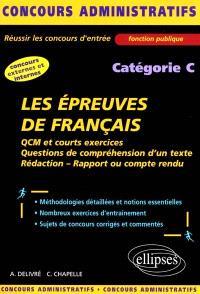 Les épreuves de français cat. C : QCM et cours exercices, questions de compréhention d'un texte, rédaction, rapport ou compte rendu