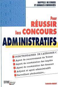 Pour réussir les concours administratifs : fonctionnaires de catégorie C