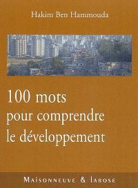 100 mots pour comprendre le développement