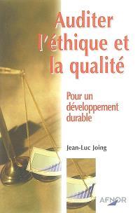 Auditer l'éthique et la qualité : pour un développement durable !