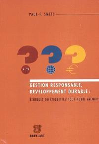 Gestion responsable, développement durable : éthiques ou étiquettes pour notre avenir ?