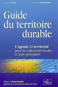 Guide du territoire durable : l'agenda 21 territorial pour les collectivités locales et leurs partenaires
