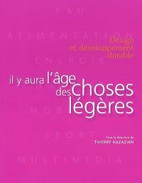 Il y aura l'âge des choses légères : design et développement durable