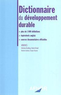 Dictionnaire du développement durable : plus de 1.000 définitions, équivalents anglais, sources documentaires officielles