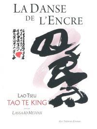 La danse de l'encre : tao te king