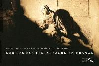 Sur les routes du sacré en France