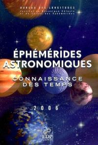 Ephémérides astronomiques 2006 : connaissance des temps : 2006