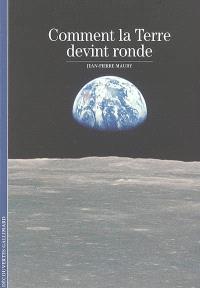 Comment la Terre devint ronde