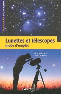 Lunettes et télescopes : mode d'emploi