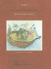 Le cadi et la mouche : le livre des animaux : extraits