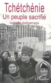 Tchétchénie : un peuple sacrifié