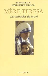 Mère Teresa : les miracles de la foi