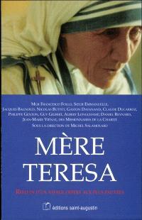 Mère Teresa : reflets d'un visage offert aux plus pauvres