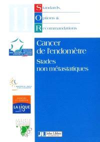 Cancer de l'endomètre : stades non métastatiques