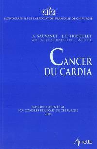 Cancer du cardia : rapport présenté au 105e Congrès français de chirurgie, Paris, 2-4 octobre 2003