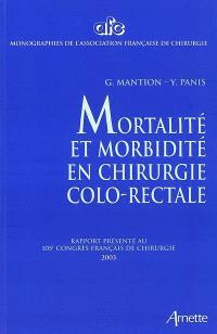 Mortalité et morbidité en chirurgie colo-rectale : rapport présenté au 105e congrès français de chirurgie, Paris, 2-4 octobre2003